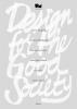 <b>Victor  Margolin, Nynke  Tromp, Bert van Meggelen</b>,Design for the good society
