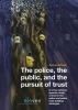 <b>Dorian  Schaap</b>,The Police, the Public and the Pursuit of Trust