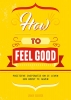 ,How to feel good
