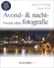 Kees  Krick Jeroen  Horlings,Focus op fotografie Avond- en nachtfotografie, 2e editie