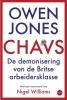 <b>Owen  Jones</b>,Chavs. De demonisering van de Britse arbeidsklasse