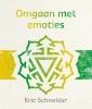 Eric  Schneider ,Lezingen ter bewustwording 5 - Omgaan met emoties