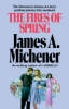 Michener, James A.,The Fires Of Spring