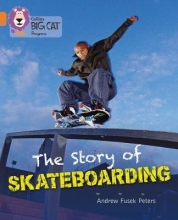 Andrew Peters The Story of Skateboarding