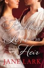 Lark, Jane The Reckless Love of an Heir