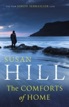 Hill, Susan Comforts of Home: Simon Serrailler Book 9