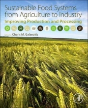 Galanakis, Charis Sustainable Food Systems from Agriculture to Industry