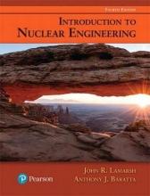 Lamarsh, John R.,   Baratta, Anthony J. Introduction to Nuclear Engineering