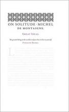 Montaigne, Michel de On Solitude