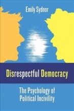 Professor Emily Sydnor Disrespectful Democracy