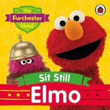 Furchester Hotel: Sit Still, Elmo