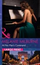 Milburne, Melanie At No Man`s Command