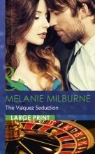 Milburne, Melanie Valquez Seduction