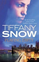 Snow, Tiffany Playing Dirty