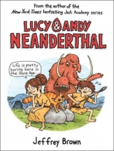 Brown, Jeffrey Lucy & Andy Neanderthal