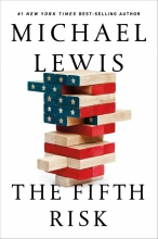 Michael Lewis , The Fifth Risk - Undoing Democracy