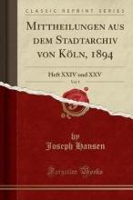 Hansen, Joseph Hansen, J: Mittheilungen aus dem Stadtarchiv von Köln, 1894,
