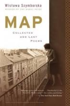 Wislawa Szymborska,   Clare Cavanagh,   Stanislaw Baranczak Map: Collected and Last Poems