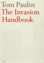 Tom Paulin The Invasion Handbook