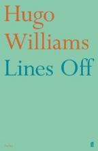 Hugo (poetry ed Spectator) Williams Lines Off