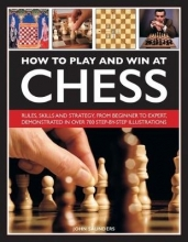 John Saunders How to Play and Win at Chess