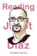 Gonzalez, Christopher Reading Junot Diaz