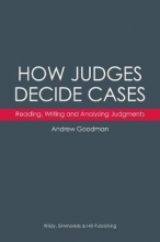 Goodman, Andrew How Judges Decide Cases: Reading, Writing and Analysing Judg