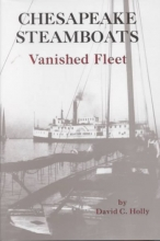 David C. Holly Chesapeake Steamboats: Vanished Fleet