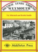 Vic Mitchell,   Keith Smith Branch Lines Around Weymouth