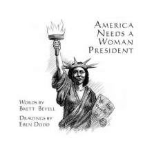 Bevell, Brett America Needs a Woman President