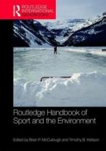 Brian P. (Seattle University, USA) McCullough,   Timothy B. (Georgia State University, USA) Kellison Routledge Handbook of Sport and the Environment