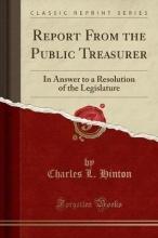 Hinton, Charles L. Hinton, C: Report From the Public Treasurer