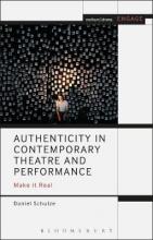 Schulze, Daniel Authenticity in Contemporary Theatre and Performance