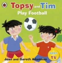 Jean, Adamson Topsy and Tim: Play Football
