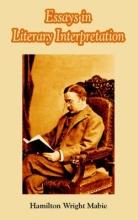 Mabie, Hamilton Wright Essays in Literary Interpretation