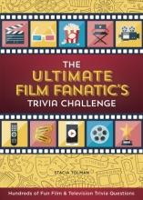 Tolman, Stacia The Ultimate Film Fanatic`s Trivia Challenge