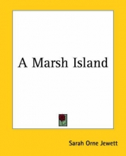 Jewett, Sarah Orne Marsh Island