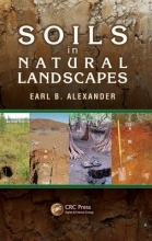 Alexander, Earl B. Soils in Natural Landscapes