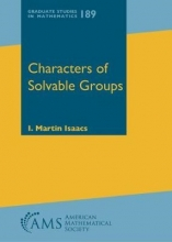 I. Martin Isaacs Characters of Solvable Groups