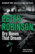 Robinson, Peter Dry Bones That Dream