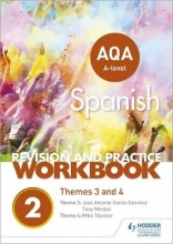 Thacker, Mike AQA A-level Spanish Revision and Practice Workbook: Themes 3 and 4