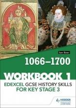 Slater, Sam Edexcel GCSE History skills for Key Stage 3: Workbook 1 1066-1700