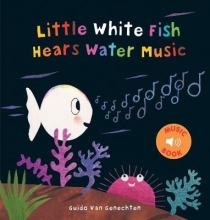 Guido Van Genechten, Little White Fish Hears Water Music
