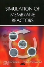 Angelo Basile,   Fausto Gallucci Simulation of Membrane Reactors