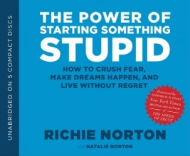 Norton, Richie The Power of Starting Something Stupid