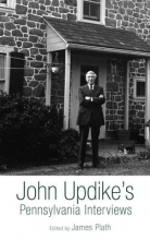 John Updike`s Pennsylvania Interviews