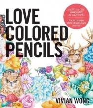 Wong, Vivian Love Colored Pencils