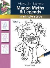 Li, Yishan How to Draw: Manga Myths & Legends