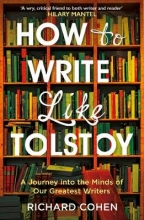 Richard Cohen How to Write Like Tolstoy