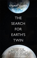 Stuart Clark The Search For Earth`s Twin